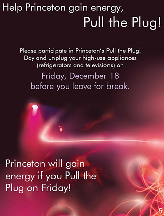 Poster: Please participate in Princeton's Pull the Plug Day and unplug your high-use appliances (refrigerators and televisions) on Friday, December 18 before you leave for break.