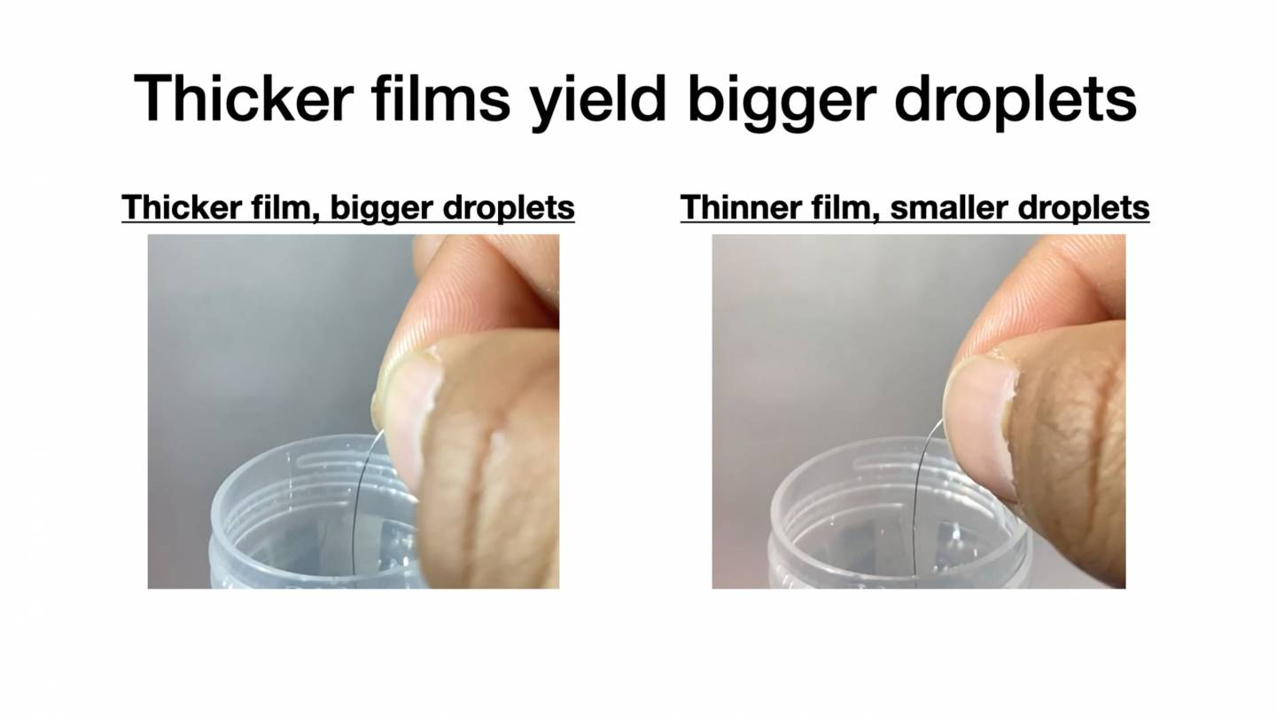 Thicker films yield bigger droplets: 2 images of fingers holding a tube almost as thin as a hair with droplets of liquid on them