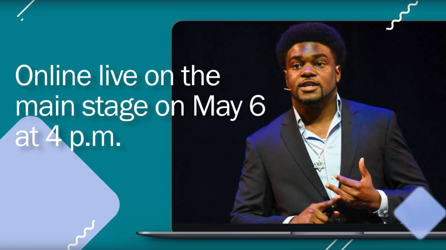 "A student makes a presentation ""Online live on the main stage on May 6, at 4pm"""