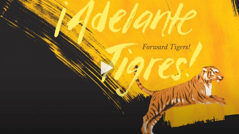 """¡Adelante Tigres!  Forward Tigers!"" Alumni conference graphic of text and leaping tiger"