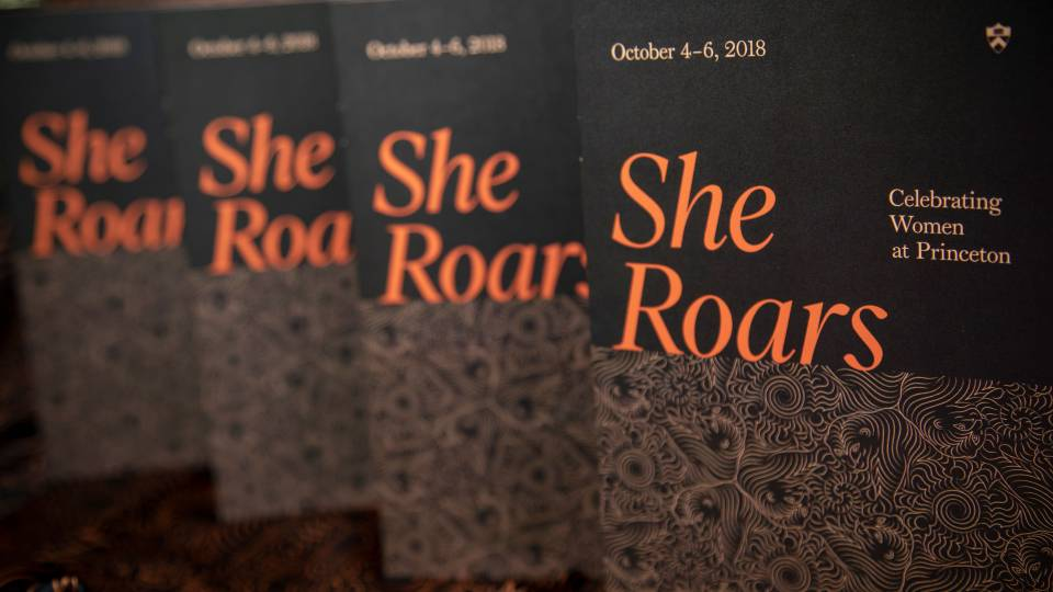 "Array of She Roars programs that say ""October 4-6, 2018; She Roars; Celebrating Women at Princeton"""