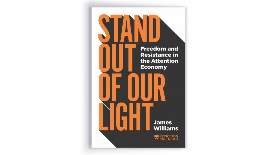 Cover of Stand Out of Our Light: Freedom and Resistance in the Attention Economy by James Williams