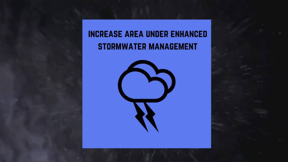 Increase area under enhanced stormwater management and icon of stormclouds and lightning bolts