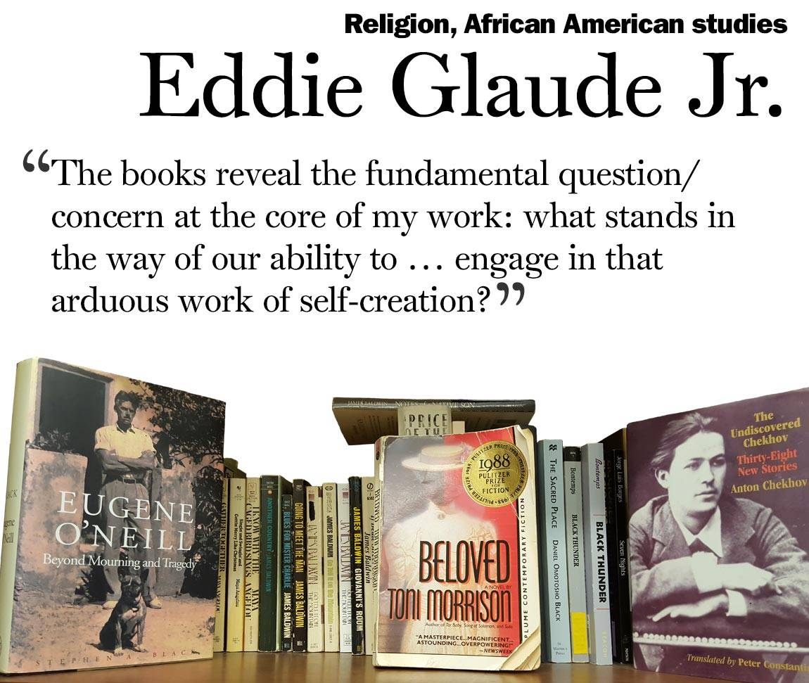 "Faculty Bookshelves 2016 ""Religion, African American studies; Eddie Glaude Jr.; 'The books reveal the fundamental question/ concern at the core of my work: what stands in the way of our ability to … engage in that arduous work of self-creation?'"""