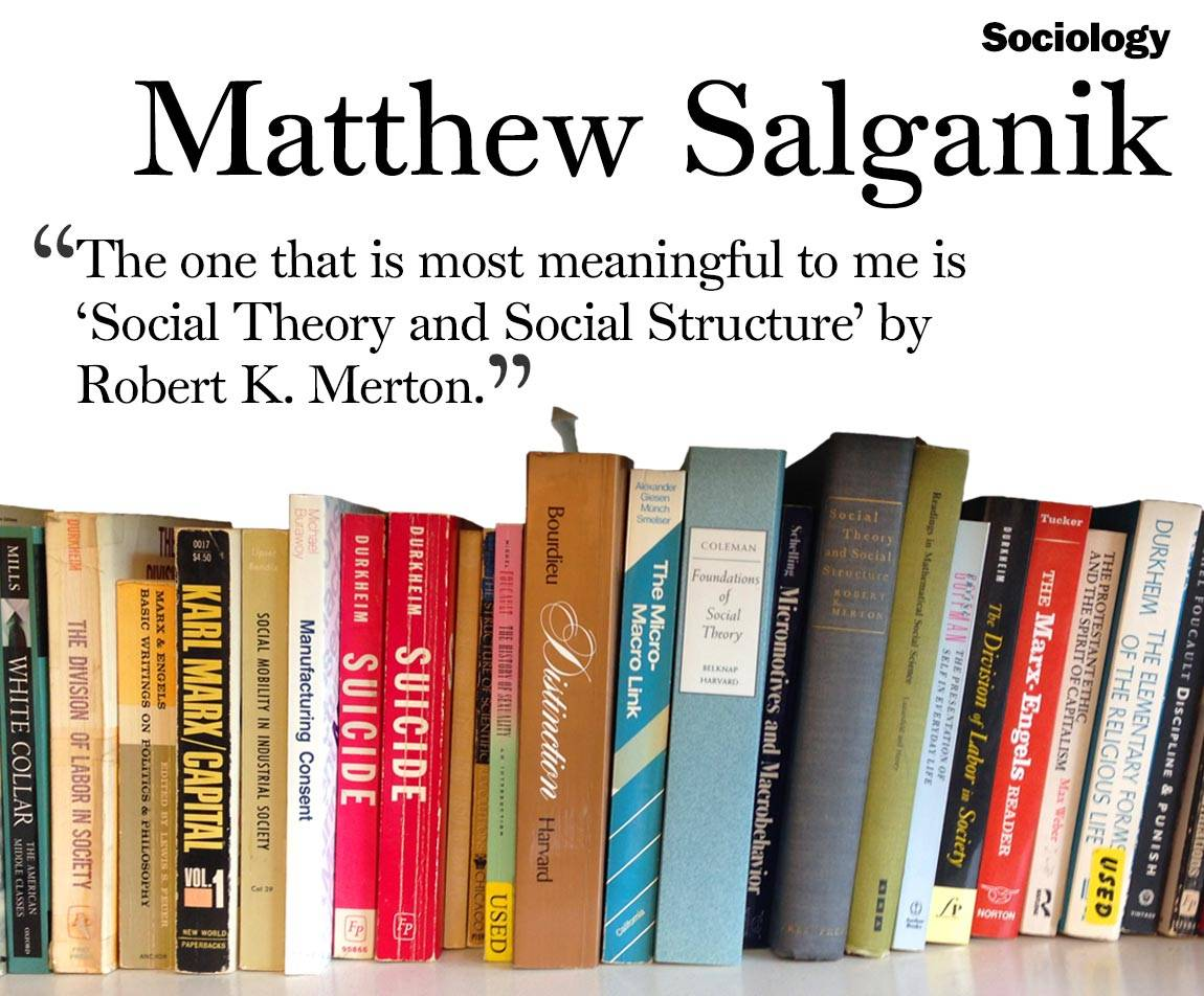 "Faculty Bookshelves 2016 ""Sociology; Matthew Salganik; 'The one that is most meaningful to me is  'Social Theory and Social Structure' by  Robert K. Merton.'"""