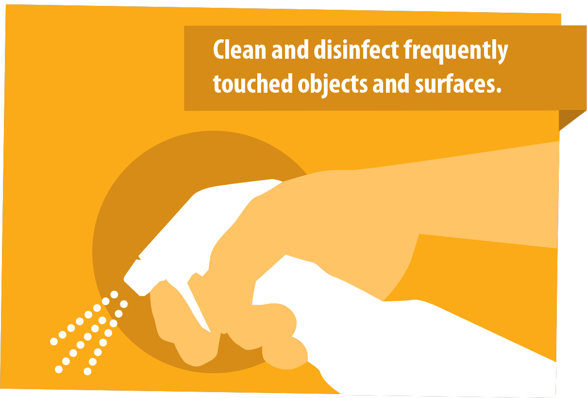 Clean and disinfect frequently touched surfaces