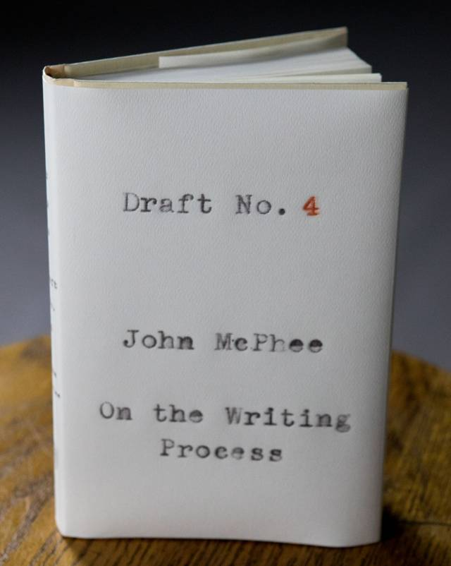 Draft No. 4: On the Writing Process by John McPhee