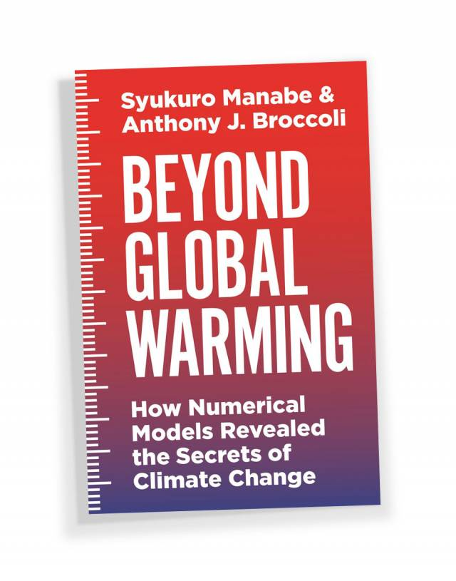 """Beyond Global Warming: How Numerical Models Revealed the Secrets of Climate Change"""" by Syukuro Manabe and Anthony J. Broccoli"