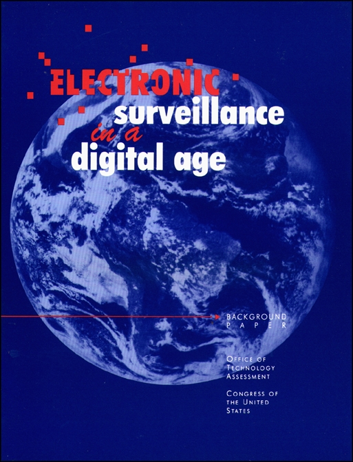 electronic surveillance in a digital age Its relevance lies in its treatment of how the changing technology of communications in the digital age (circa 1995)-including fiber optics and the use of computers for directing and processing calls-influences law enforcement agencies' ability to conduct electronic surveillance.